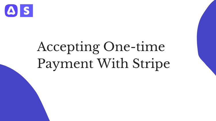 Accepting One-time Payment With Stripe
