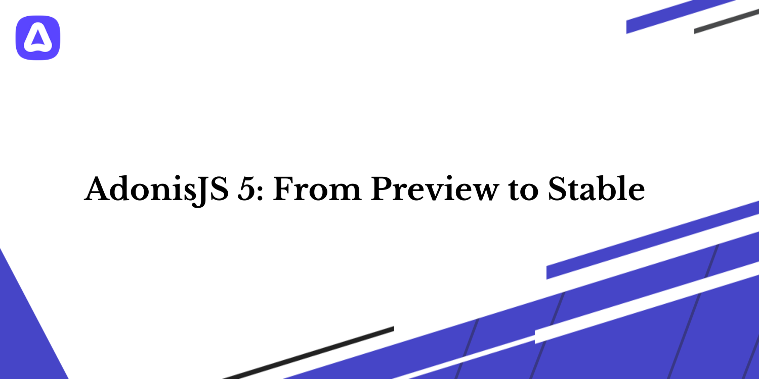 AdonisJS 5: from preview to stable