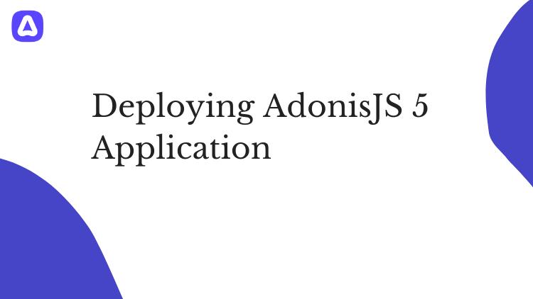 Deploying AdonisJS 5 Application