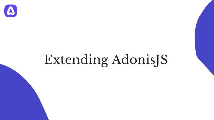 Extending AdonisJS