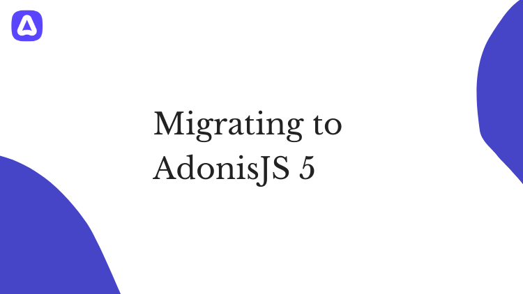 Migrating to AdonisJS 5